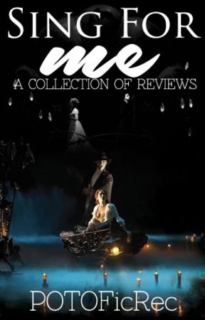 Sing For Me - A POTO Review Collection by POTOFicRec