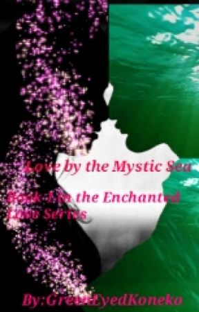 Love by the Mystic Sea (Book 1) by GreenEyedKoneko