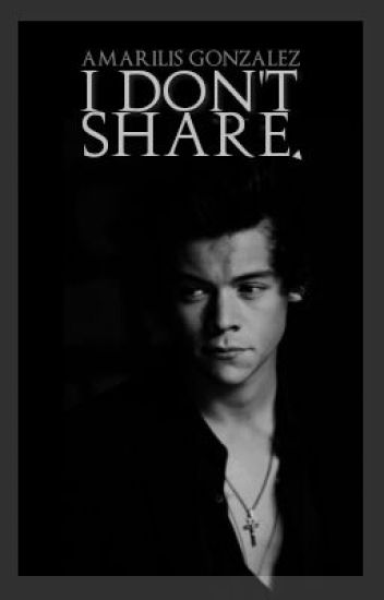 I Don't Share [H.S.]