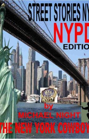 Street Stories NYC NYPD Edition by michaelnightnycowboy