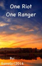One Riot, One Ranger by SamsGirl2014