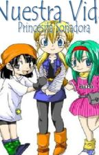 Dragon Ball: Nuestra Vida -Pan, Bra y Maron- by -Dreamy-Princess-