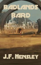Badlands Bard (Wattys2015) by JFHensley