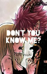 Don't You Know Me? (A NaLu Fanfic) by adorbzchi