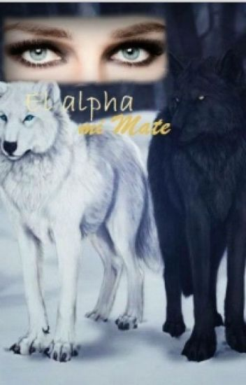 El Alpha mi mate