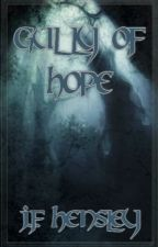 Gully of Hope (Wattys2015) by JFHensley
