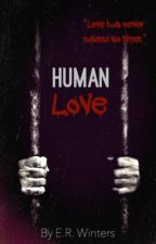 Human Love by Writer_4ever