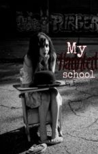 My Haunted School by infinity_girl