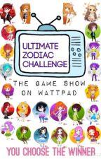 Ultimate Zodiac Challenge : The Original Wattpad Game Show  by ThatOneGirl083