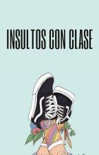Insultos con clase by JaquelineCrdvaSchidt