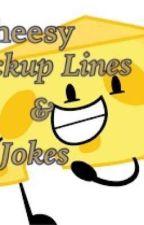 Cheesy  Pickup Lines & Jokes by Batgirl8102