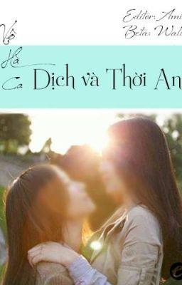 Đọc truyện [BHTT][Edited-Hoàn]Dịch và Thời An - Vô Hà Ca