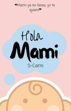 Hola Mami by S-cami