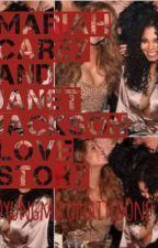Mariah Carey and Janet Jackson Love Story (Jariah fanfiction) by yungmelonaitedOne