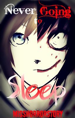 Never Going To Sleep (Jeff The Killer Romance)
