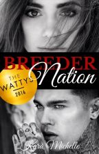 Breeder Nation (#Wattys2016)  by KaraMichelleBooks