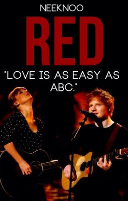 RED (A Ted Sweeran Fanfiction)