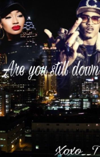 Are You Still Down ( COMPLETED , EDITING )