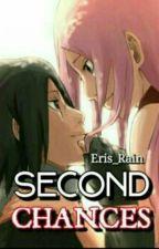 Second Chances (A SasuSaku Fanfic) by Eris_Rain