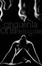 50 Tons de Línguas (Contos Eróticos) by PrihGomes