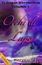 Occhi di Lupo - Trilogia Werewolves Volume 1 by marystark75