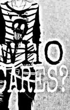 Who cares? (BoyxBoy) by EverybodylovesSasuke