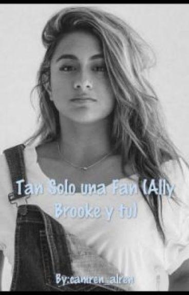 Tan Solo una Fan (Ally Brooke y tu) (En Edición)