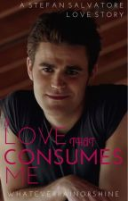 A Love That Consumes Me (Stefan Salvatore) (Boyxboy) by whateverrainorshine