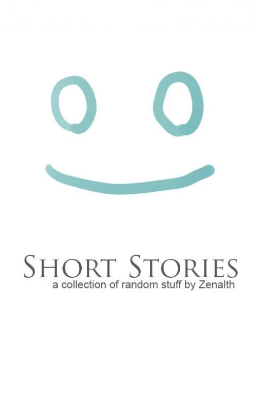 Short Stories by Zenalth