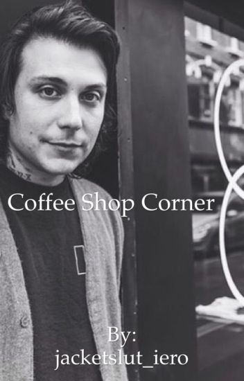 Coffee Shop Corner (Frank Iero AU)
