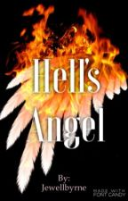 Hell's Angel (on hold)  by Jewellbyrne