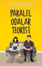 Paralel Odalar Teorisi by AysenurNazli