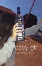 Baby Girl    e.d by xsimplydolanx