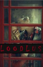 Bloodlust (The Blood Series #1) by Adi996