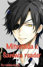 Shokudaikiri Mitsutada  x Saniwa reader by reinblackjack