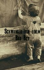 Schwanger von einem Bad Boy by MeinSushiKuchen