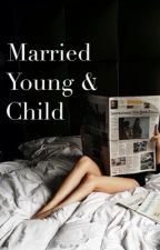married,young and child by wonderhell
