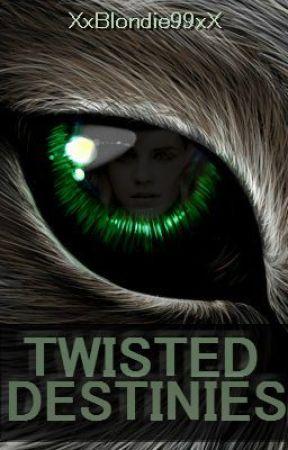 Twisted Destinies by XxBlondie99xX
