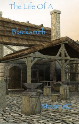 The Life Of A Blacksmith (The Middle Ages)