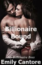 Billionaire Bound: My Billionaire Boss, Part 1 (A BDSM Erotic Romance) by emilycantore