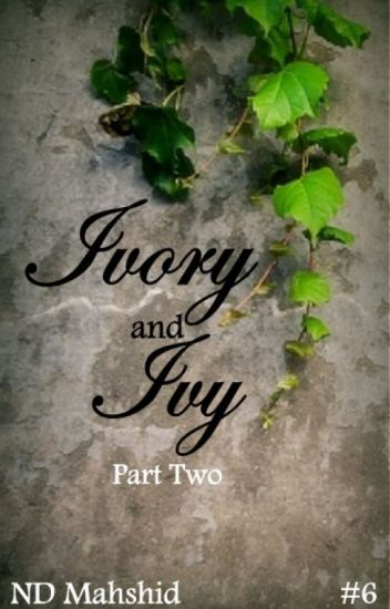 Ivory and Ivy (Part Two)