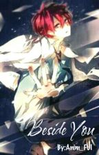 Beside You (Fanfict Story of Akashi Seijuro) by Anim_FUI