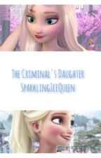 The Criminal's Daughter (A Jelsa Fanfiction) by SparklingIceQueen