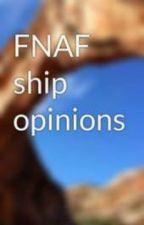 FNAF ship opinions by Toybonnie4444