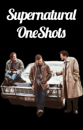 Supernatural Oneshots by Foxie_89