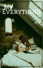 My Everything [ON EDITING] by NonaDi