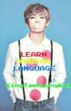 LEARN KOREAN LANGUAGE by Kingtaehyungkim