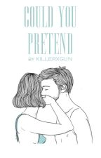 could you pretend...? // irwin by killerxgun