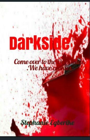 Dark Side! !