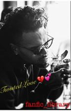Twisted Love ✨💕 (Chris Brown) by fanfic_library